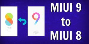 Downgrade MIUI 9 to MIUI 8