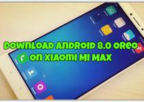 Download Android 8.0 Oreo On Xiaomi MI Max