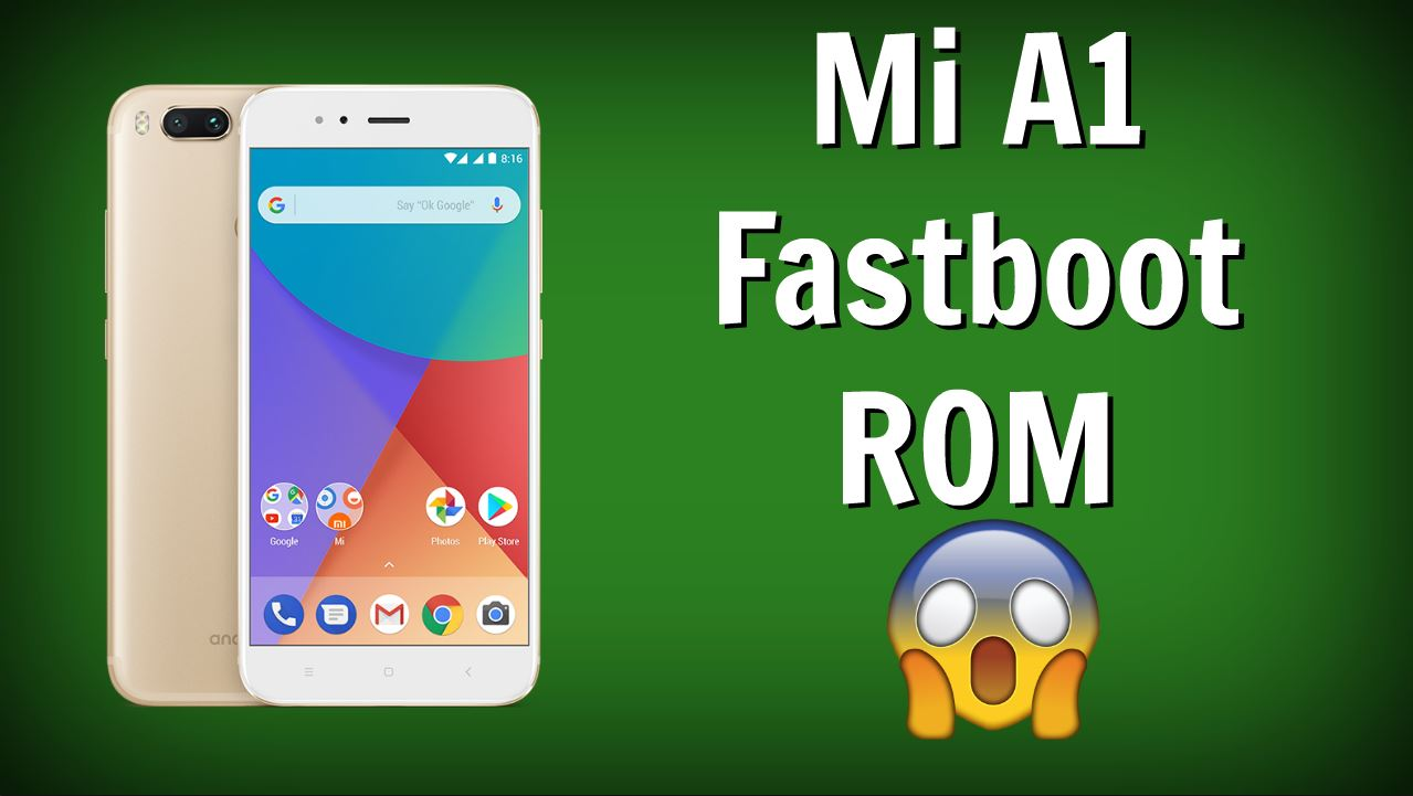 How to Flash, Update, Unbrick Mi A1 Android One [Fastboot-ROM]