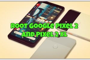Root Google Pixel 2 and Pixel 2 XL