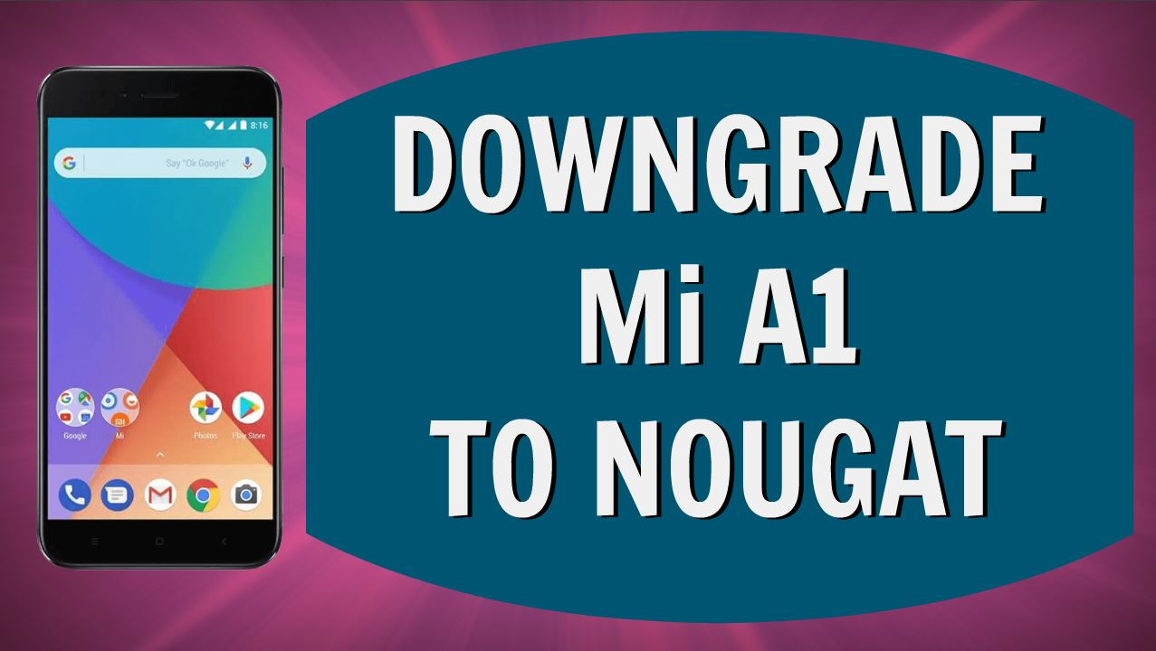 Downgrade Mi A1