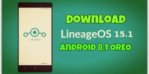Download LineageOS 15.1 Android 8.1 Oreo