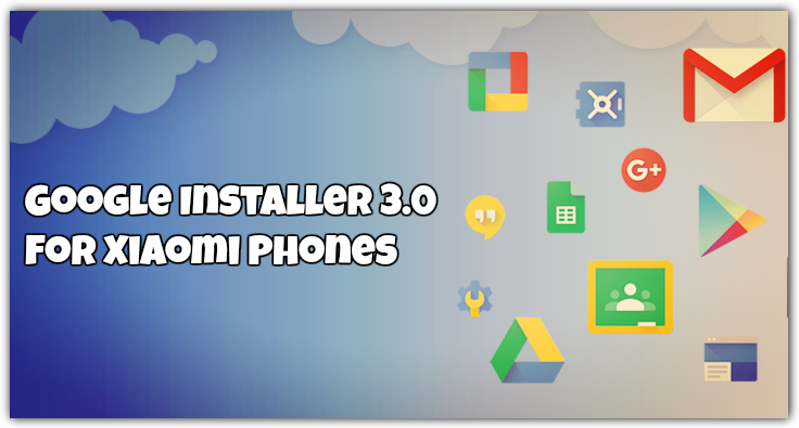 Google Installer 3.0 for Xiaomi Phones