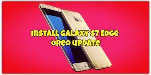 Install Galaxy S7 Edge Oreo update