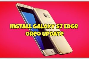 Install Galaxy S7 Edge Oreo update