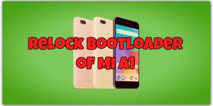 Relock Bootloader of Mi A1
