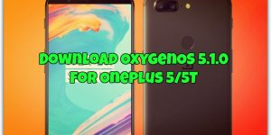 Download OxygenOS 5.1.0 For OnePlus 5