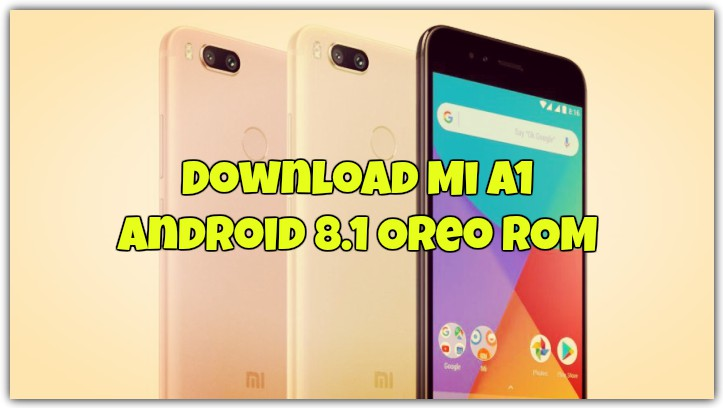 Download Mi A1 Android 8.1 Oreo