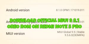 Download RedmI Note 5 Pro 8.1 OREO MIUI V9.5.6.0.OEIMIFA