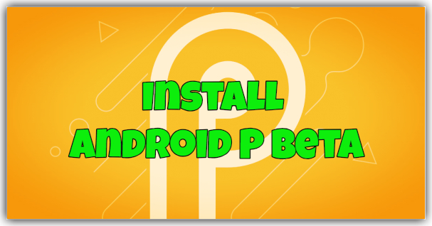 Install Android P beta