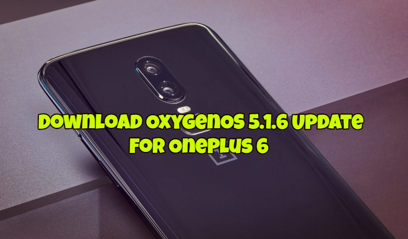 Download OxygenOS 5.1.6 Update For OnePlus 6
