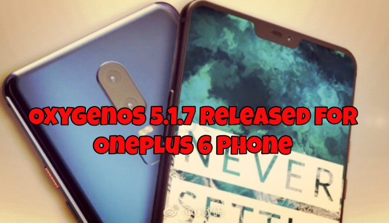 OxygenOS 5.1.7 Released for Oneplus 6 Phone