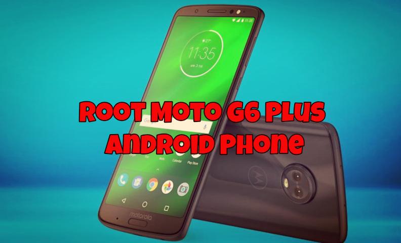 Root Moto G6 Plus