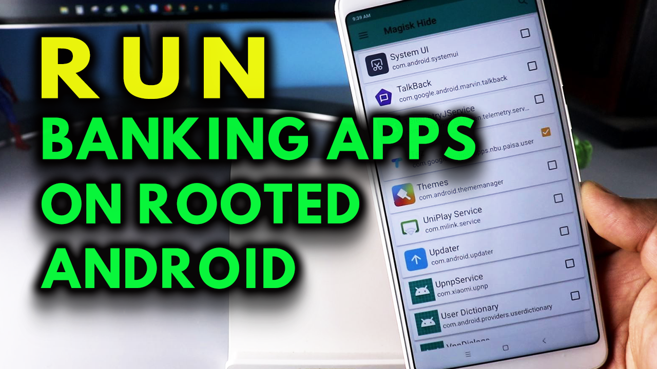 Use Banking Apps, PayTm, Google Pay, Tez on Rooted Android