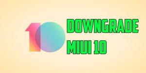 Downgrade MIUI 10