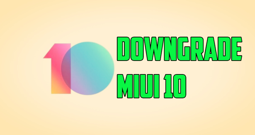 Downgrade MIUI 10