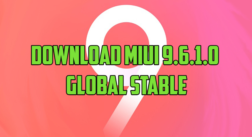 Download MIUI 9.6.1.0 Global Stable