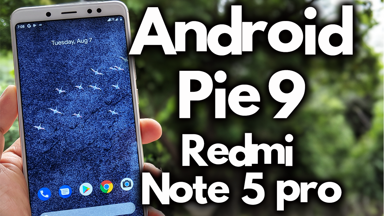 Install Android Pie 9.0 on Redmi Note 5 Pro