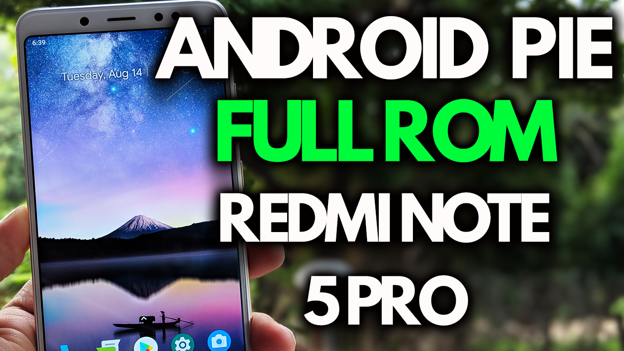 Download Android Pie AOSP ROM on Redmi Note 5 Pro