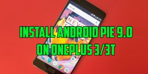 Install Android Pie 9.0 on OnePlus 3_3T