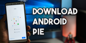 Android Pie ROMS