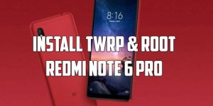 INSTALL TWRP & ROOT REDMI NOTE 6 PRO
