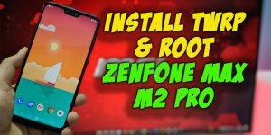 INSTALL TWRP & ROOT Asus Zenfone MAX Pro M2