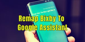 Remap Bixby To Google Assistant