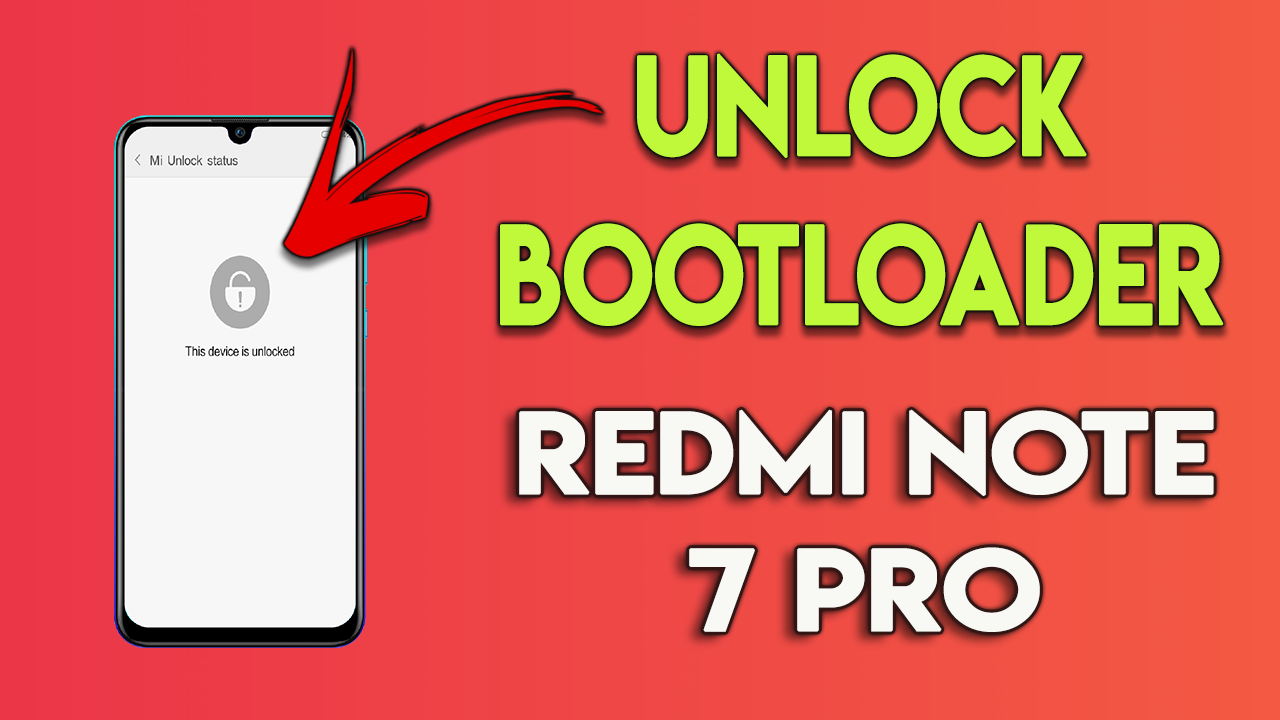 How to Unlock Bootloader of Redmi Note 7 Pro & Note 7