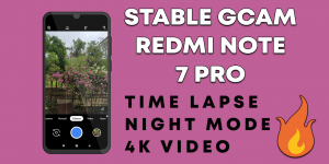 Install Google Camera on Redmi Note 7 Pro