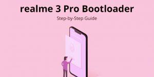 Unlock Bootloader Tutorial for realme 3 Pro