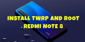 Install TWRP and Root Redmi Note 8