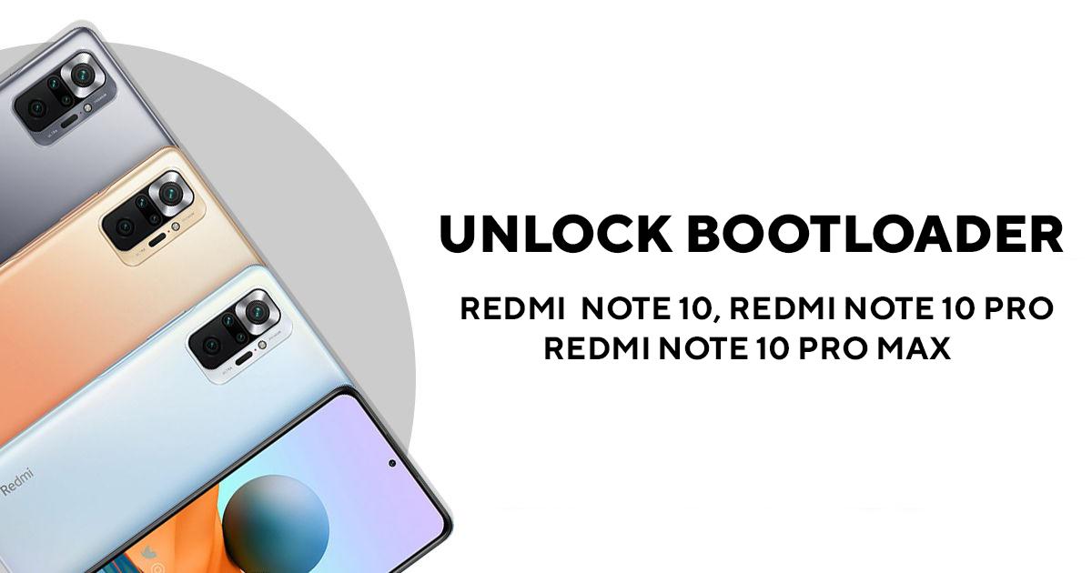 Redmi Note 10, Note 10 Pro & Max Unlock Bootloader Guide